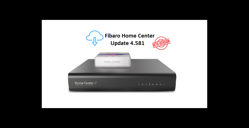FIBARO HC2 / HCL v 4.581 BETA CHANGELOG