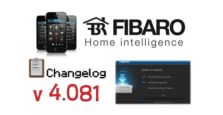 FIBARO HC2 V 4.081 BETA CHANGELOG