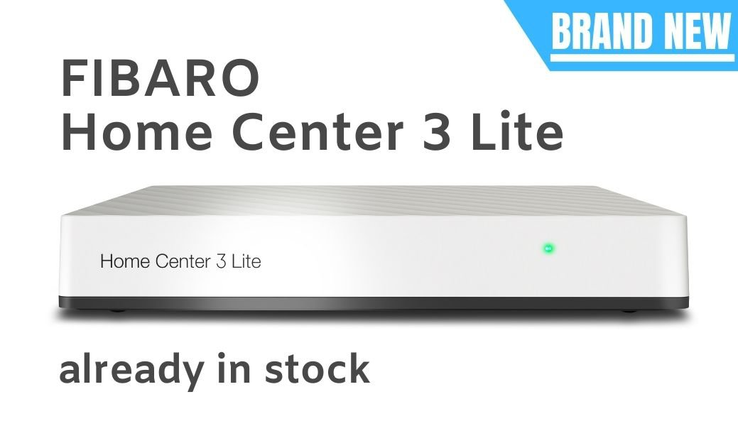 New: FIBARO Home Center 3 Lite - another level of smart home !